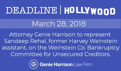 Genie Harrison to represent Sandeep Rehal on Weinstein Company Bankruptcy Committee.