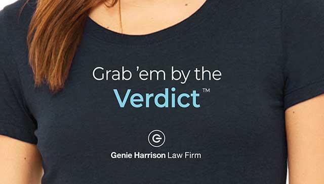 Genie Harrison Law Firms's Grab 'em by the Verdict shirt