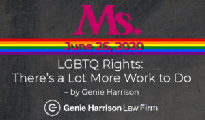 LGBTQ Rights: There's a Lot More Work to Do by Genie Harrison for Ms. Magazine