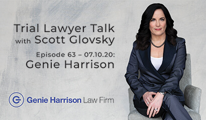 Trial Lawyer Talk with Scott Glovsky featuring Genie Harrison